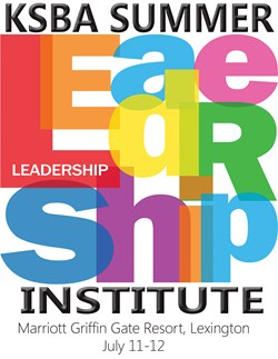 KSBA Summer Leadership Institute to mix time to complete mandatory training with more speakers, sessions; July 11-12 in Lexington