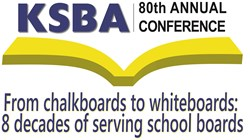 Initial reviews of 80th KSBA Annual Conference looking good; congratulations and appreciation to all who helped in the success